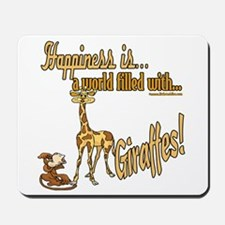 Happiness is a giraffe Mousepad