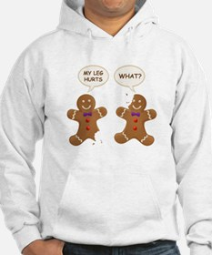 My Leg Hurts! What? Gingerbread Men Hoodie