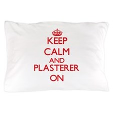 Keep Calm and Plasterer ON Pillow Case