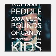 Willy Wonka Peddle Candy Killing Kids Tile Coaster