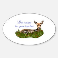 LET NATURE BE YOUR TEACHER Decal