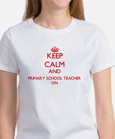 Keep Calm and Primary School Teacher ON T-Shirt