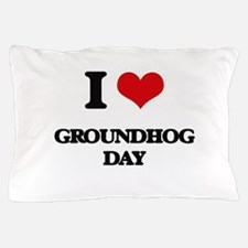I Love Groundhog Day Pillow Case