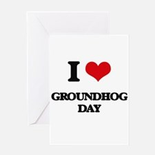 I Love Groundhog Day Greeting Cards