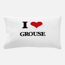 I Love Grouse Pillow Case