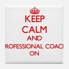 Keep Calm and Professional Coach ON Tile Coaster