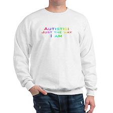 Just the Way I Am Sweatshirt