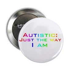 Just the Way I Am Button
