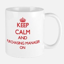 Keep Calm and Purchasing Manager ON Mugs