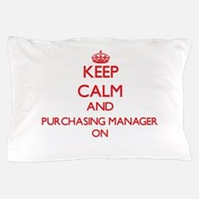 Keep Calm and Purchasing Manager ON Pillow Case