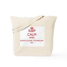 Keep Calm and Radio Sound Technician ON Tote Bag