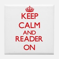 Keep Calm and Reader ON Tile Coaster