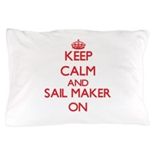 Keep Calm and Sail Maker ON Pillow Case