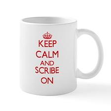 Keep Calm and Scribe ON Mugs