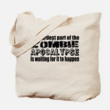Hard Waiting for Zombie Apocalypse Tote Bag