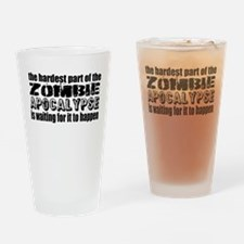 Hard Waiting for Zombie Apocalypse Drinking Glass