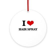 I Love Hair Spray Ornament (Round)