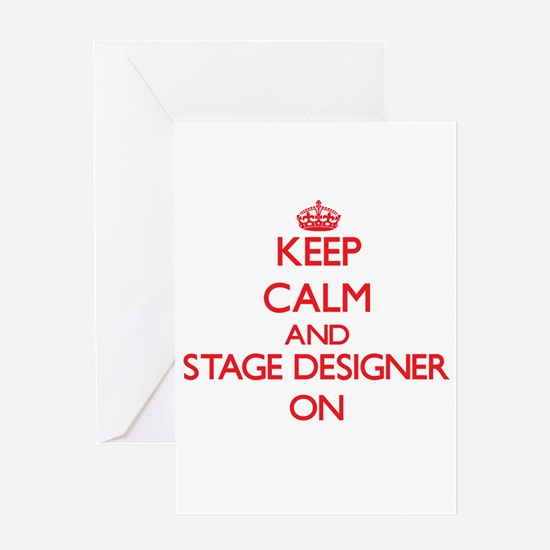 Keep Calm and Stage Designer ON Greeting Cards