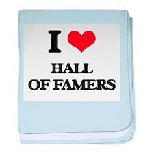 I Love Hall Of Famers baby blanket