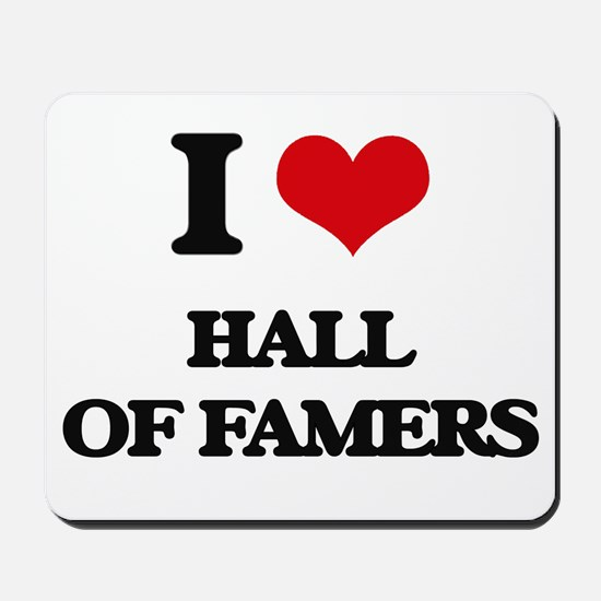 I Love Hall Of Famers Mousepad