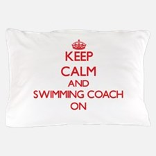 Keep Calm and Swimming Coach ON Pillow Case