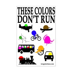 These Colors Don't Run (11x17 Poster)