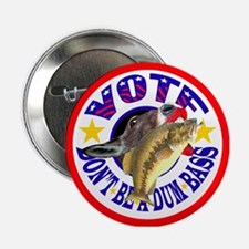 VOTE--DON'T BE A DUM BASS Button