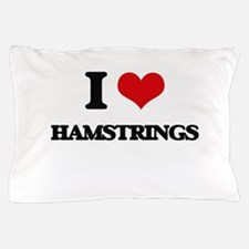 I Love Hamstrings Pillow Case