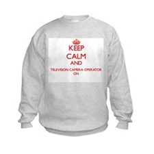 Keep Calm and Television Camera Op Sweatshirt