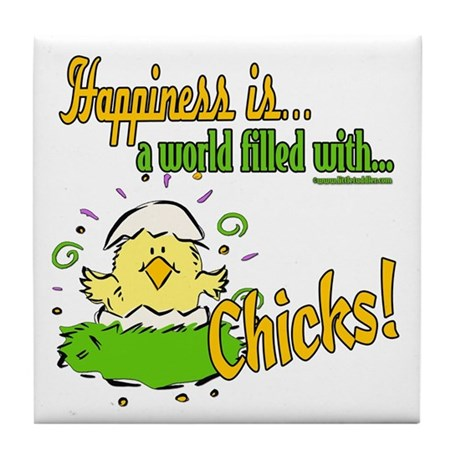 Happiness is a Chick Tile Coaster