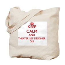 Keep Calm and Theater Set Designer ON Tote Bag