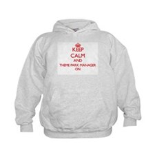 Keep Calm and Theme Park Manager ON Hoodie
