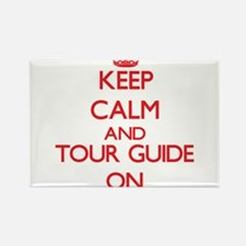 Keep Calm and Tour Guide ON Magnets