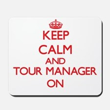 Keep Calm and Tour Manager ON Mousepad