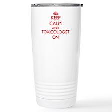 Keep Calm and Toxicolog Travel Mug