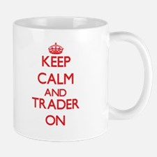 Keep Calm and Trader ON Mugs