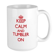 Keep Calm and Tumbler ON Mugs