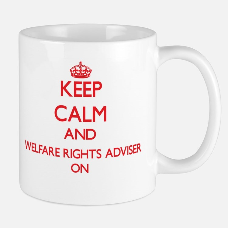 Keep Calm and Welfare Rights Adviser ON Mugs