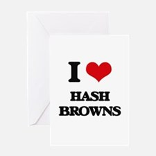I Love Hash Browns Greeting Cards
