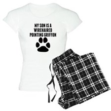 My Son Is A Wirehaired Pointing Griffon Pajamas