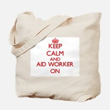 Keep Calm and Aid Worker ON Tote Bag