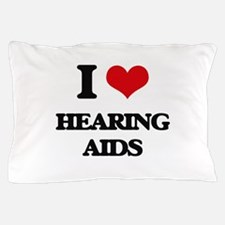 I Love Hearing Aids Pillow Case