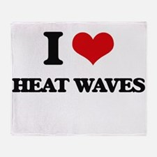 I Love Heat Waves Throw Blanket