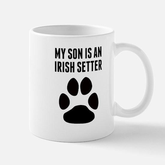 My Son Is An Irish Setter Mugs