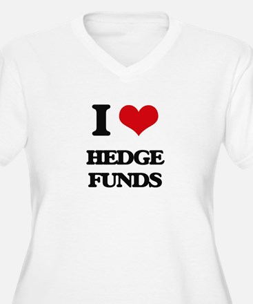 I Love Hedge Funds Plus Size T-Shirt