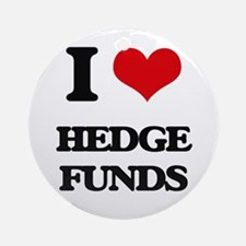 I Love Hedge Funds Ornament (Round)