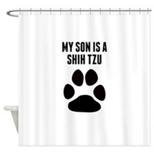 My Son Is A Shih Tzu Shower Curtain