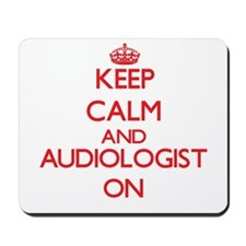 Keep Calm and Audiologist ON Mousepad