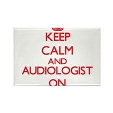 Keep Calm and Audiologist ON Magnets