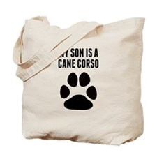 My Son Is A Cane Corso Tote Bag